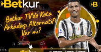 Betkur TV'de Kota Arkadaşı Alternatifi Var mı