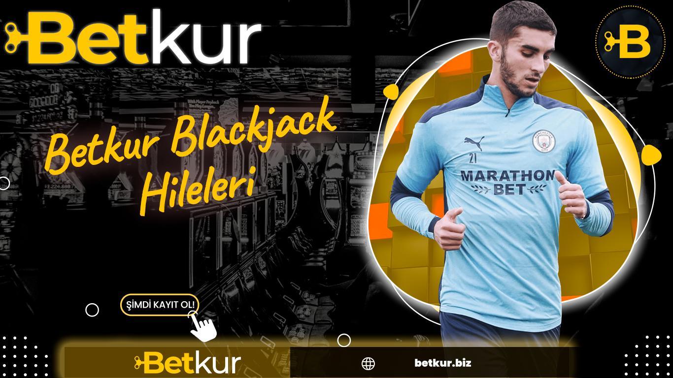 Betkur Blackjack Hileleri